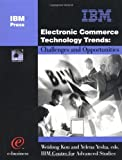 img - for Electronic Commerce Technology Trends : Challenges and Opportunities Pap/Cdr edition by Kou, Weidong, Yesha, Yelena (2000) Paperback book / textbook / text book