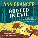 Rooted in Evil: Campbell & Carter Mystery 5 Audiobook by Ann Granger Narrated by To Be Announced