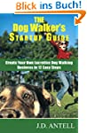 The Dog Walker's Startup Guide: Creat...