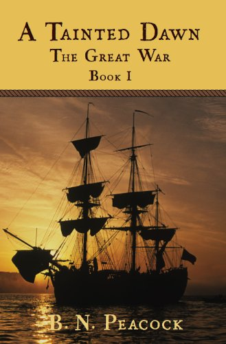 Book: A Tainted Dawn - The Great War (1792-1815) by B. N. Peacock