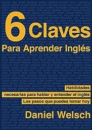 6 Claves Para Aprender Inglés (Spanish Edition)