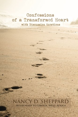 Confessions of a Transformed Heart: with Discussion Questions