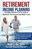 img - for Retirement Income Planning: The Baby-Boomers 2016 Guide to Maximize Your Income and Make it Last book / textbook / text book