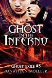 Ghost in the Inferno (Ghost Exile #5)