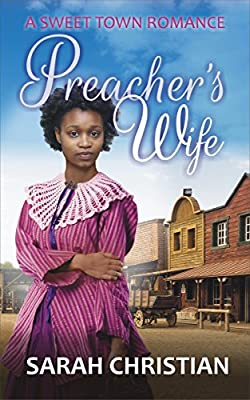 Preacher's Wife (Sweet Town Clean Historical Western Romance Book 5)