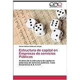 Estructura de Capital En Empresas de Servicios P Blicos: Análisis de la estructura de capital en empresas de servicios...