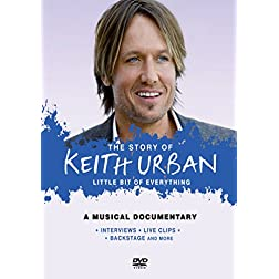 Urban, Keith - Little Bit Of Everything: The Unauthorized Story