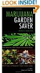 Marijuana Garden Saver: Handbook for...