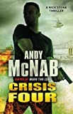 Crisis Four: (Nick Stone Book 2) Andy McNab