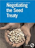 img - for Negotiating the Seed Treaty (Practical Action Working Papers) book / textbook / text book