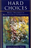 img - for Hard Choices: Moral Dilemmas in Humanitarian Intervention book / textbook / text book