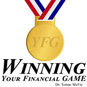 Winning Your Financial G.A.M.E. TM | [Dr. Tomas McFie]