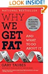 Why We Get Fat: And What to Do about...