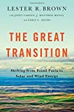 The Great Transition: Shifting From Fossil Fuels To Wind And Solar Energy