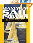 Maximum Sail Power: The Complete Guid...