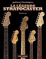 La légende Stratocaster : Guitares électriques