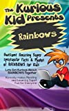 Children's book about  Rainbows (kids books age 3 to 6)Illustrated kids eBooks 3-8(Early learning ) Kurious Kids Funny Bedtime kids story / Beginner Readers Non-Fiction about Rainbows