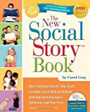 img - for The New Social Story Book, Revised and Expanded 10th Anniversary Edition: Over 150 Social Stories that Teach Everyday Social Skills to Children with Autism or Asperger's Syndrome, and their Peers book / textbook / text book