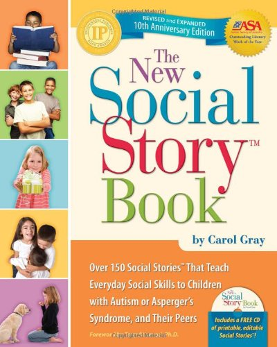 Book The New Social Story Book, Revised and Expanded 10th Anniversary Edition: Over 150 Social Stories that Teach Everyday Social Skills to Children with Autism or Asperger's Syndrome, and their Peers By Carol Gray