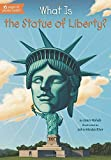 img - for What Is the Statue of Liberty? (What Was...?) book / textbook / text book