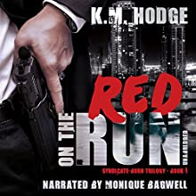 Red on the Run: The Syndicate-Born Trilogy, Book 1 Audiobook by K.M. Hodge Narrated by Monique Bagwell