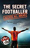 The Secret Footballer: Access All Areas (4)