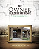 img - for The Owner Builder Experience: A Cautionary Tale book / textbook / text book