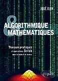 Algorithmique et Mathématiques - Travaux pratiques et applications Scilab pour le Lycée et la Licence