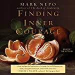 Finding Inner Courage | Mark Nepo