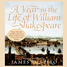 A Year in the Life of William Shakespeare: 1599 (       ABRIDGED) by James Shapiro Narrated by James Shapiro