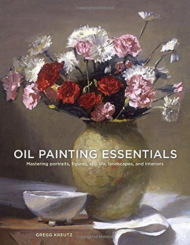 oil-painting-essentials-mastering-portraits-figures-still-lifes-landscapes-and-interiors