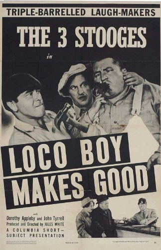 The 3 Stooges - movie poster - Loco Boy Makes Good - triple-barrelled laugh-makers