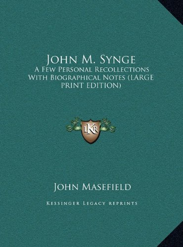 John M. Synge: A Few Personal Recollections with Biographical Notes (Large Print Edition)