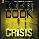 Crisis Audiobook by Robin Cook Narrated by George Guidall
