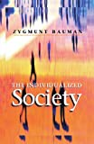 The Individualized Society (074562507X) by Zygmunt Bauman