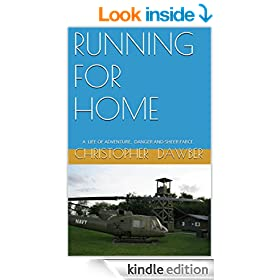 RUNNING FOR HOME: � A� LIFE OF ADVENTURE,� DANGER AND SHEER FARCE.