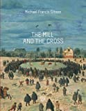 img - for The MIll and the Cross: Peter Bruegel's Way to Calvary book / textbook / text book