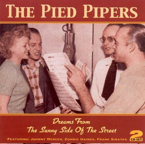 The Pied Pipers - Dreams From The Sunny Side Of The Street [original Recordings Remastered] 2cd Set - Zortam Music