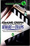 Beware of the Trains (Classic Crime) (0140088164) by Crispin, Edmund