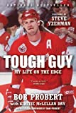 Tough Guy by Bob Probert (Oct 17 2011)