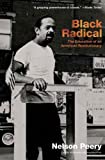 Nelson Peary Black Radical: The Education of an American Revolutionary 1946-1968