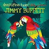 echange, troc Various Artists - Sleepytime Tunes: Jimmy Buffett Lullaby