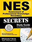 NES Assessment of Professional Knowledge: Secondary (052) Exam Secrets