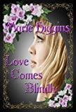 Love Comes Blindly (book 5) (The Fielding Brothers Saga)