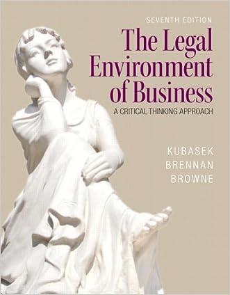 The Legal Environment of Business (7th Edition) written by Nancy K. Kubasek
