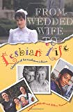 img - for From Wedded Wife to Lesbian Life: Stories of Transformation by Deborah Abbott (1995-09-01) book / textbook / text book