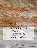 Riches in Rags II: Screenplay: 2