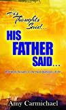 His Thoughts Said. . .His Father Said: Real-World Answers to the Hard Questions of Life (0875089712) by Carmichael, Amy