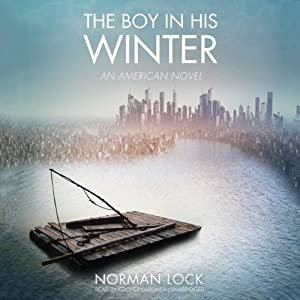 The Boy in His Winter: An American Novel | [Norman Lock]