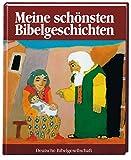 Meine schönsten Bibelgeschichten: Eine Bilderbibel